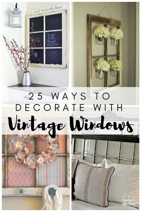 25 ways to decorate with vintage windows a hundred affections