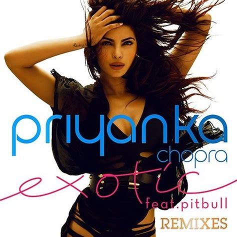 priyanka chopra english mp3 song exotic mp3 song download exotic remixes exotic song by