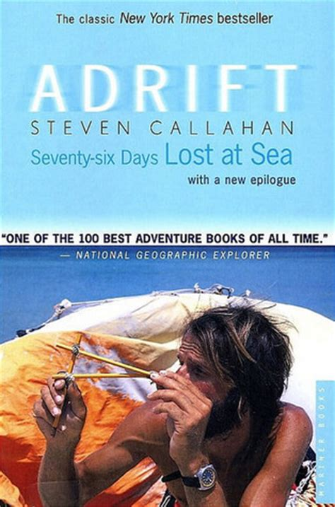 six years lost books adrift seventy six days lost at sea by steven callahan