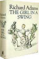 the girl in a swing richard adams the girl in a swing by richard adams