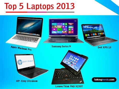 best laptops 2013 best laptops 2018 price features reviews specification