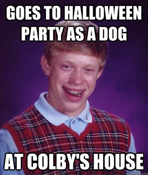 Colby Meme - goes to halloween party as a dog at colby s house bad