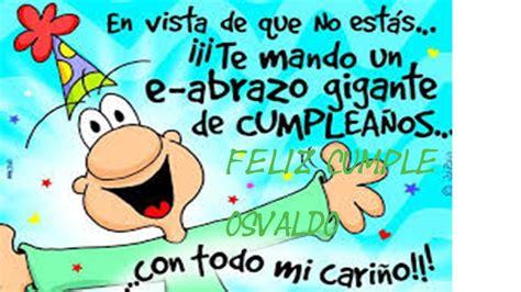 imagenes de feliz cumpleaños chistosos feliz cumplea 209 os osvaldo youtube
