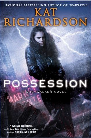 the possessions a novel books possession greywalker 8 by richardson reviews