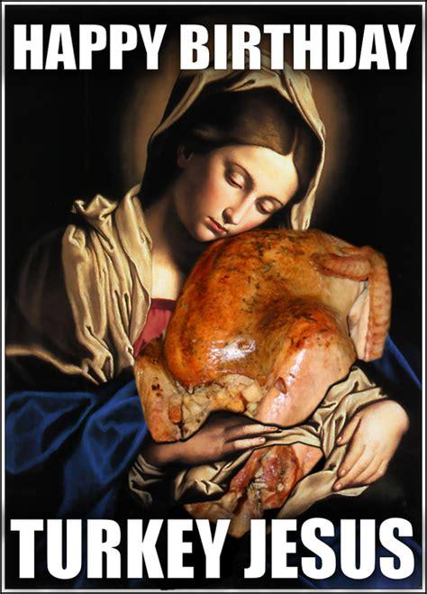 Happy Birthday Jesus Meme - drunk tiki 187 blog archive 187 happy birthday turkey jesus png
