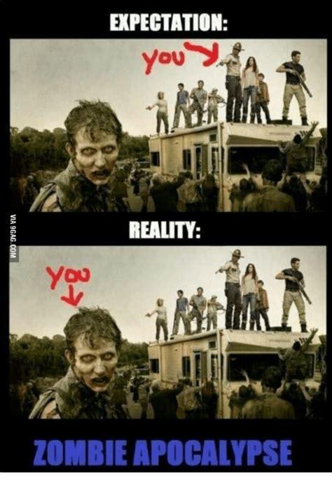 Apocalypse Meme - expectation you reality zombie apocalypse apocalypse
