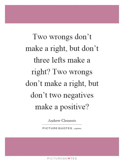 Two Fugs Dont Make A Right by Two Wrongs Don T Make A Right But Don T Three Lefts Make