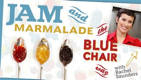 Way Marmalade how to make jam marmalade the blue chair way
