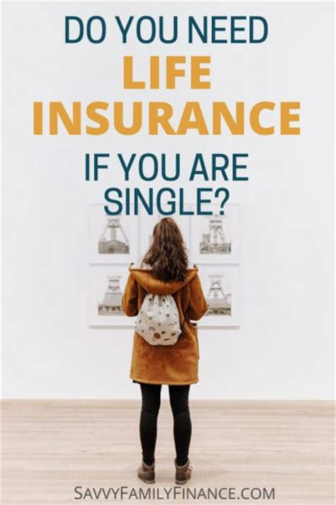 do you need to have insurance on a boat do you need life insurance if you are single savvy