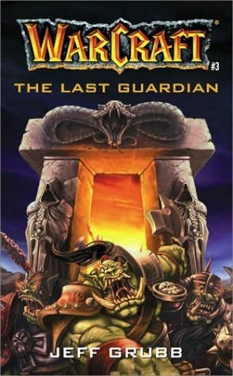 warcraft the last guardian 0989700127 the last guardian world of warcraft book 3 by jeff grubb