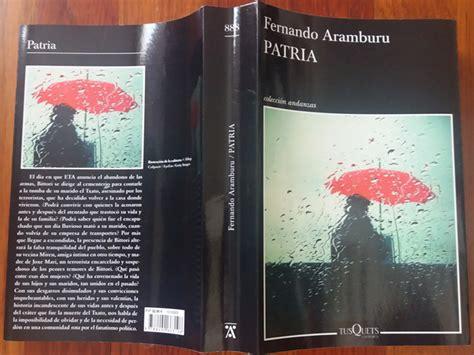 libro patria patria de fernando aramburu libro ganador de la vi edici 243 n del premio francisco umbral al