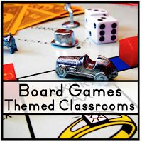 themes of monopoly board games boardgame themed classrooms clutter free classroom
