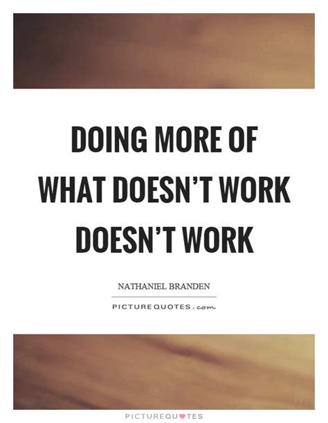 doesn t work doing more of what doesn t work doesn t work picture quotes