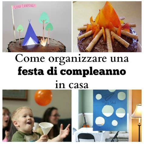Come Organizzare Una Festa by Come Organizzare Una Festa Di Compleanno In Casa Babygreen