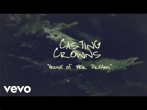 house of their dreams lyrics casting crowns house of their dreams lyrics
