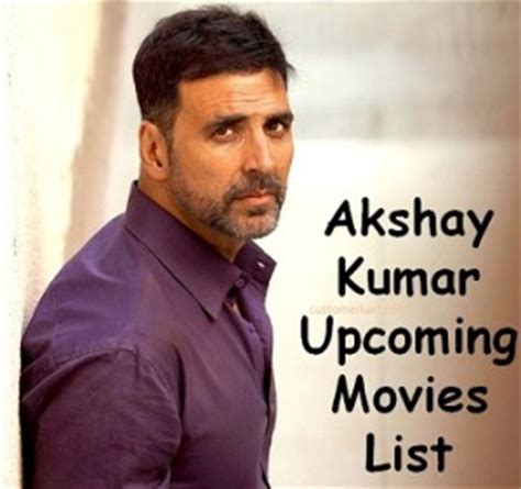 akshay kumar film 2017 list akshay kumar upcoming movies list 2017 new movies name
