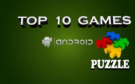 best puzzle for android top 10 puzzle for android