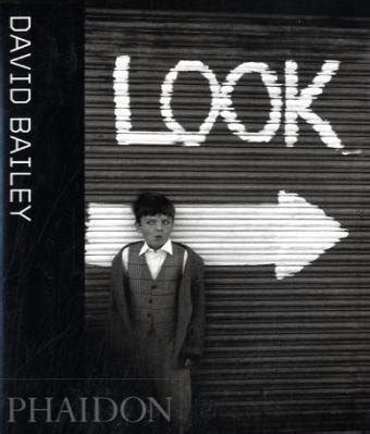 libro david bailey look david bailey look harvard book store