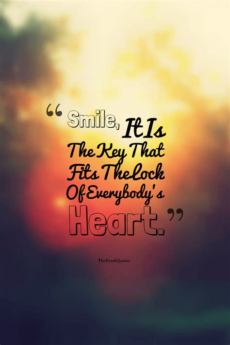 smile quotes smile it is the key that fits the lock of everybody s