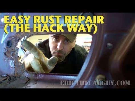 easy rust repair the 'hack' way  ericthecarguy youtube