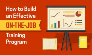 Certification Letter On The Job Training How To Build An Effective On The Job Training Program When I Work