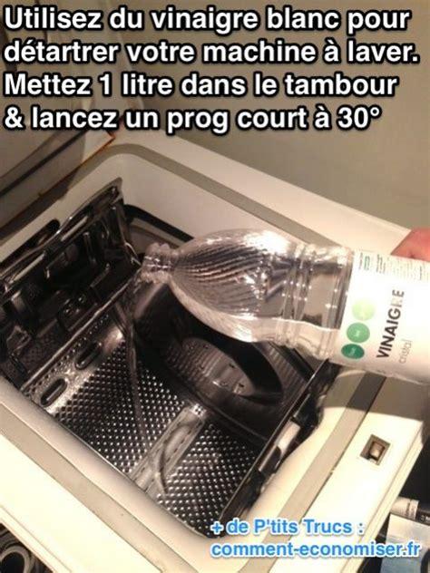 d 233 tartrez instantan 233 ment votre machine 224 laver avec du vinaigre blanc