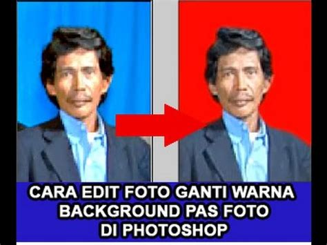Cara Edit Foto Di Photoshop Warna | edit ganti warna background cara edit foto mengganti