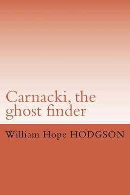 the ghost finder carnacki the ghost finder 9781534759602 abe ips