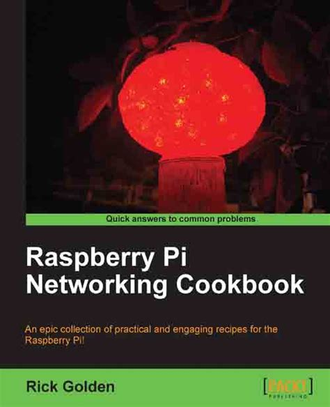 E Book Raspberry Pi Networking Cookbook raspberry pi networking cookbook packt books
