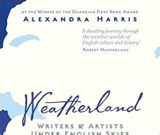 libro weatherland writers artists weatherland by alexandra harris