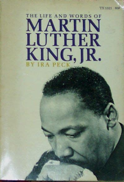 biography book of martin luther king jr the life and words of martin luther king jr by ira peck