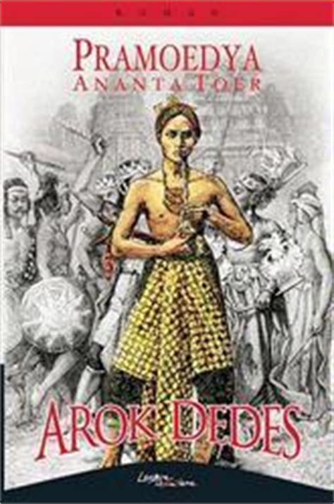 Novel Pramoedya Ananta Toerarok Dedes review arok dedes pramoedya ananta toer