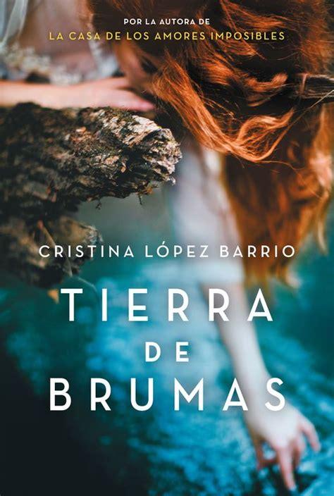 libro tierra de brumas tierra de brumas 2015 cristina l 243 pez barrio tierra de brumas nos lleva hasta la galicia