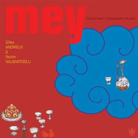 Musique Ottomane by Mey Musique Classique Ottomane Ottoman Classical