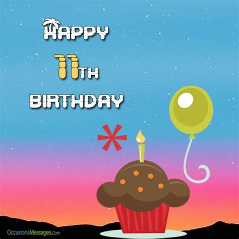 for 11 years happy 11th birthday wishes and quotes occasions messages