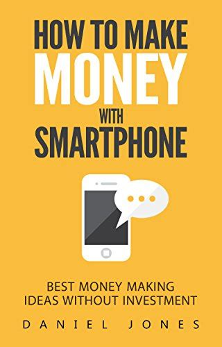 Make Money Online With Smartphone - how to make money with smartphone best money making ideas without investment