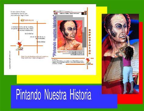 nuestra historia en el bicentenario un lugar para los sue 241 os pintando nuestra historia homenaje al bicentenario julio 2011