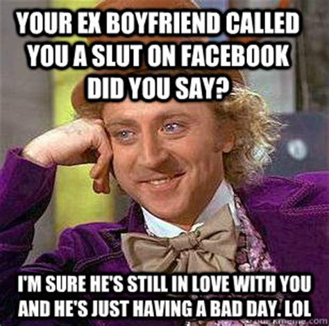 Slut Meme - your ex boyfriend called you a slut on facebook did you