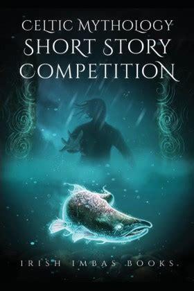 Make Money Selling Short Stories Online - the celtic mythology short story competition 2017 writing ie