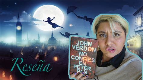 no confies en peter rese 241 a no conf 237 es en peter pan john verdon mundoforbit youtube
