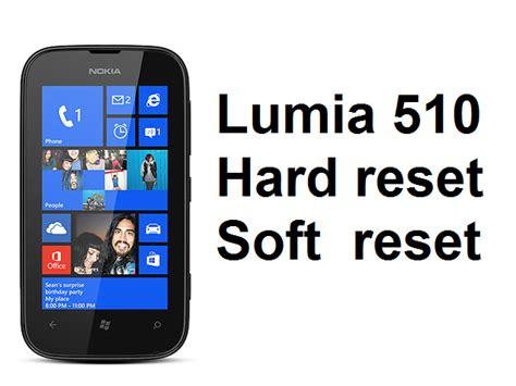 factory reset lumia lumia 510 hard reset soft and hard reset