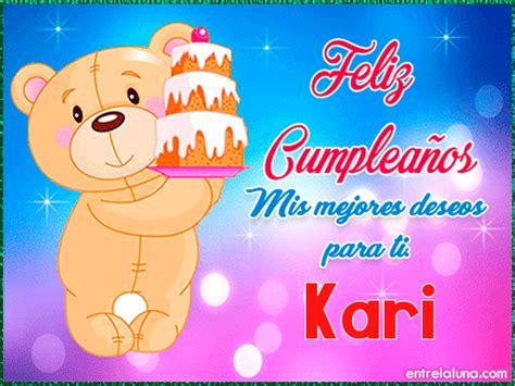 imagenes feliz cumpleaños kari feliz cumplea 241 os kari en entrelaluna