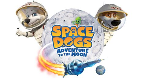 space dogs space dogs adventure to the moon opens national day