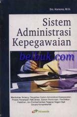 Kebijakan Publik Sahya Anggara Sistem Administrasi Kepegawaian Harsono Belbuk