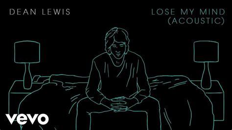 lose my mond dean lewis lose my mind acoustic youtube