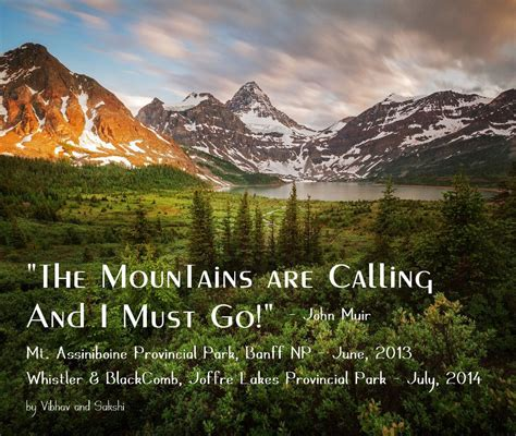 The Mountains Are Calling quot the mountains are calling and i must go quot muir