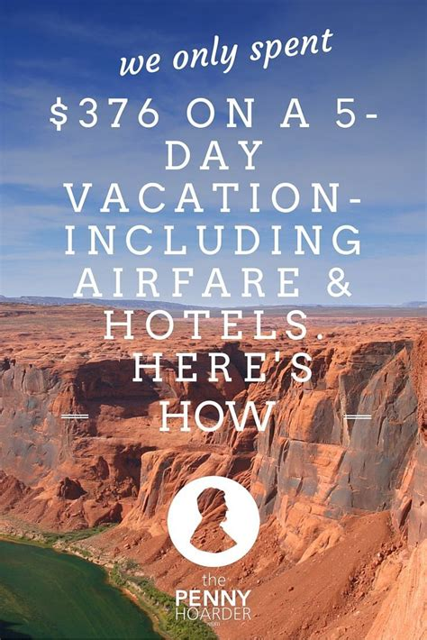 we only spent 376 on a 5 day vacation including airfare and hotels here s how road trips