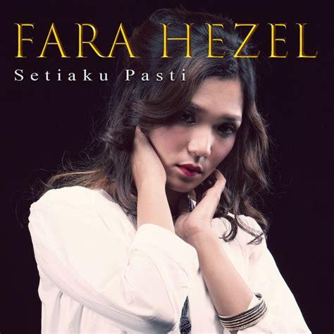 download mp3 free setiaku pasti single fara hezel setiaku pasti 2017 team muzik