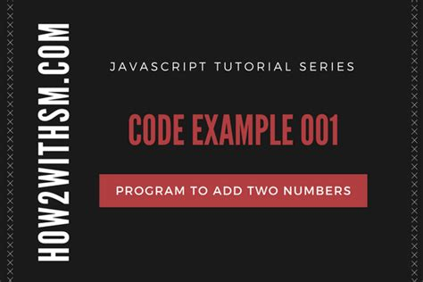 javascript tutorial by exle how 2 with sm there s always something to learn