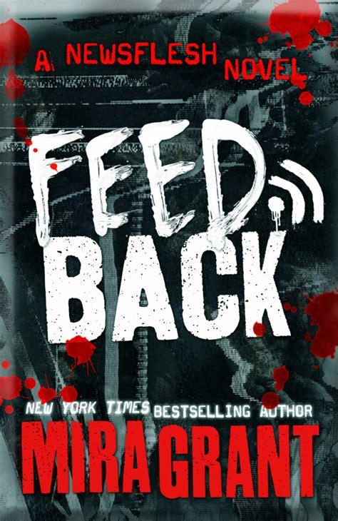 feedback newsflesh cover launch feedback by mira grant orbit books